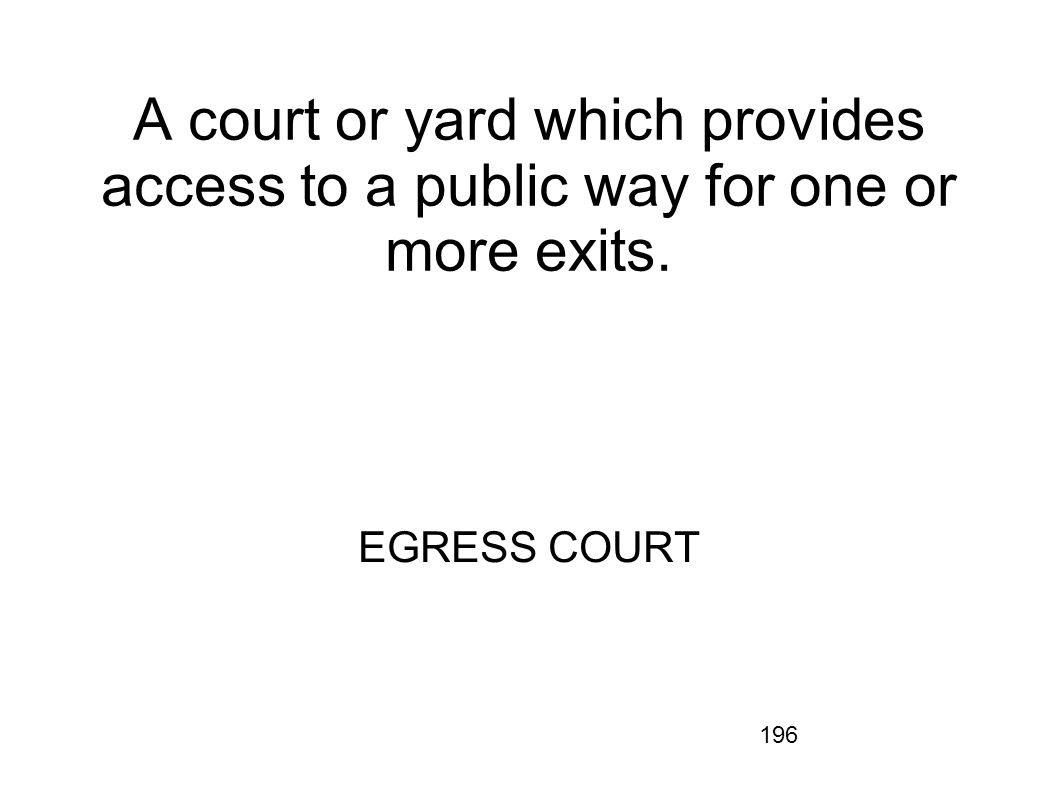 A court or yard which provides access to a public way for one or more exits.