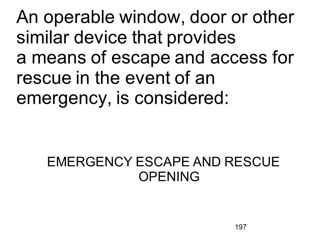 EMERGENCY ESCAPE AND RESCUE OPENING