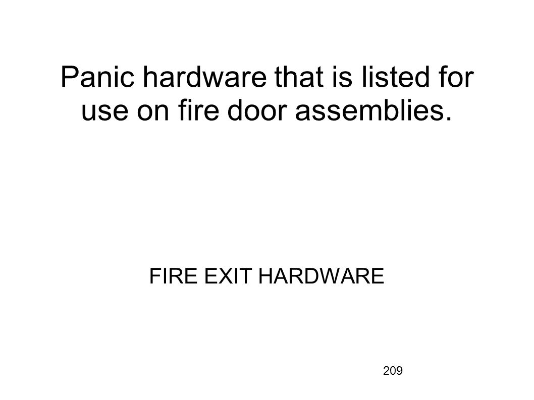 Panic hardware that is listed for use on fire door assemblies.