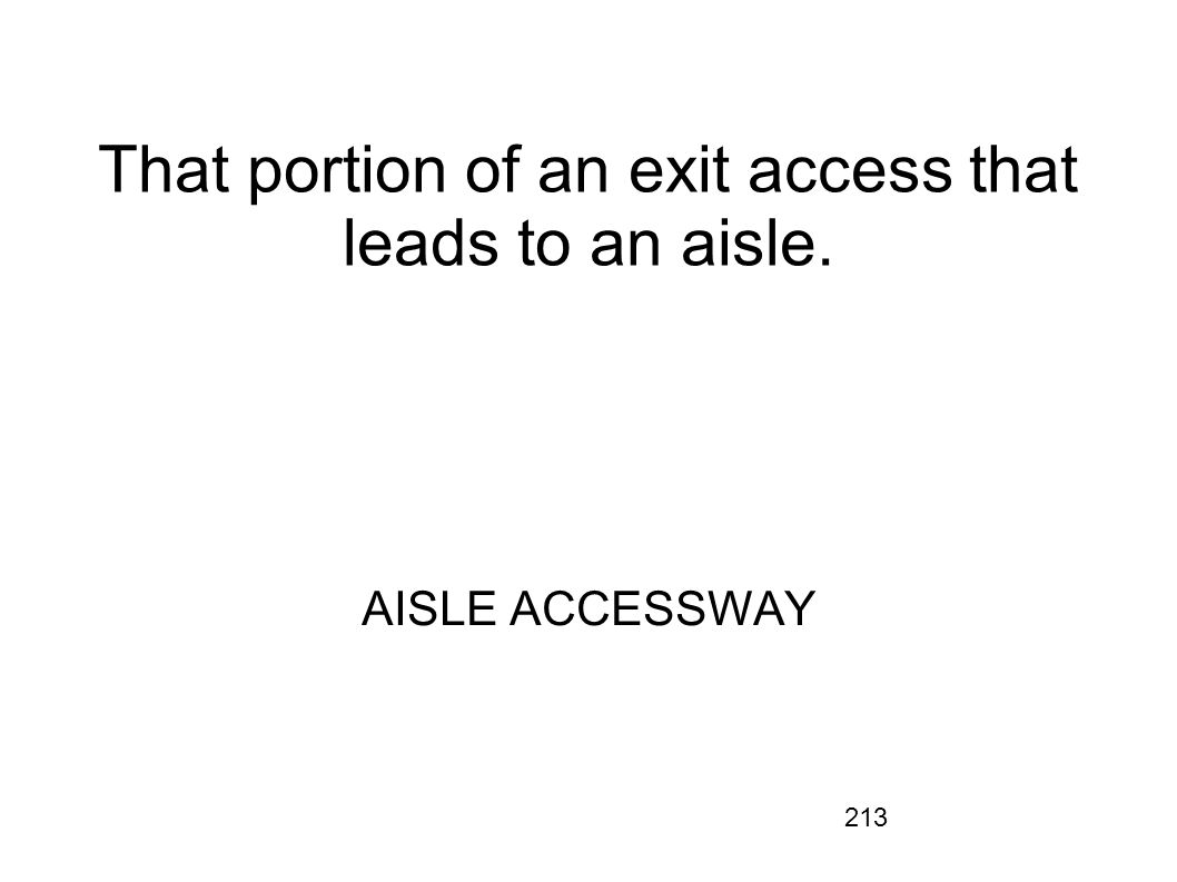 That portion of an exit access that leads to an aisle.