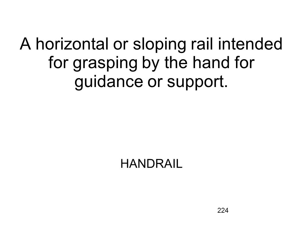 A horizontal or sloping rail intended for grasping by the hand for guidance or support.