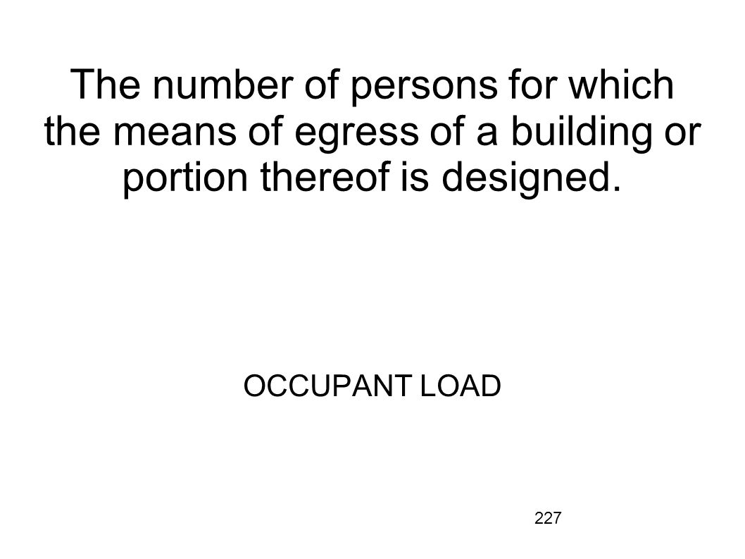 The number of persons for which the means of egress of a building or portion thereof is designed.