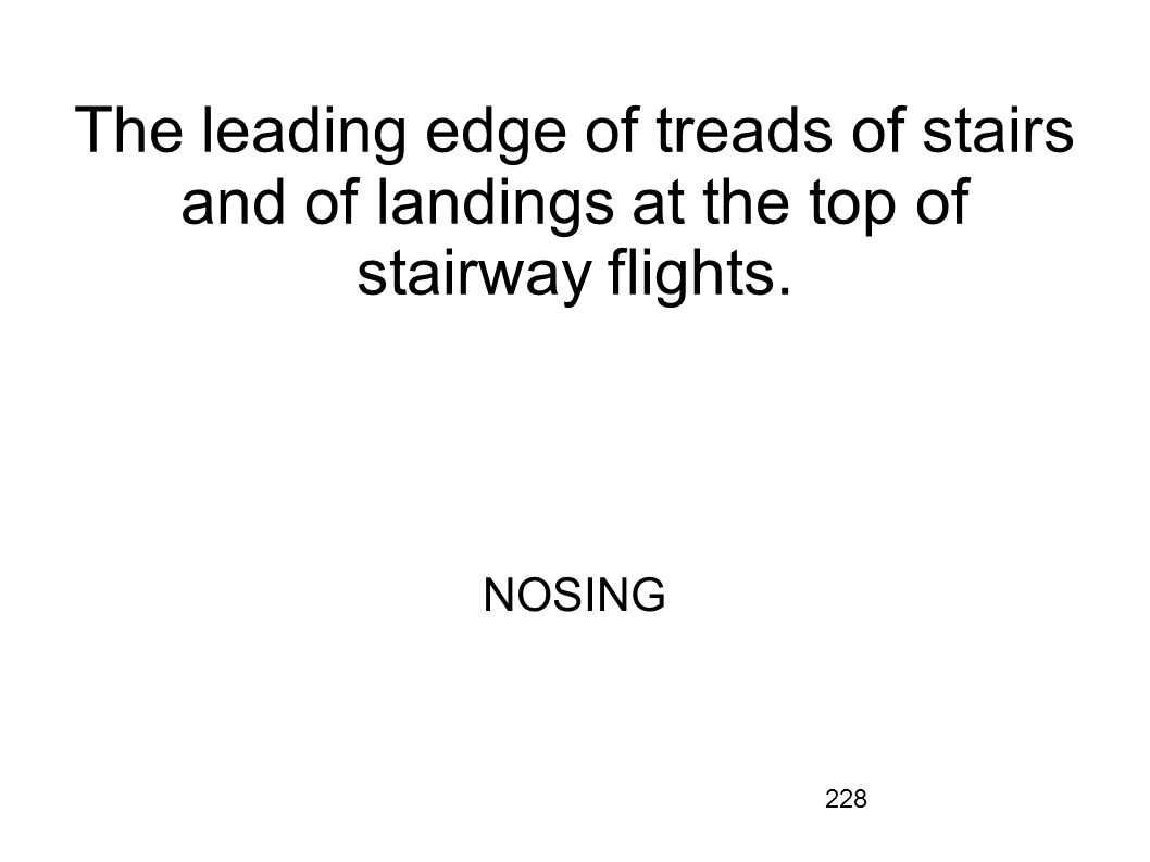 The leading edge of treads of stairs and of landings at the top of stairway flights.