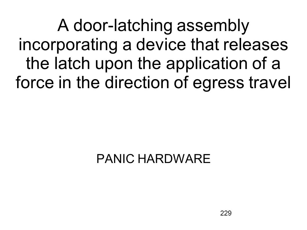 A door-latching assembly incorporating a device that releases the latch upon the application of a force in the direction of egress travel