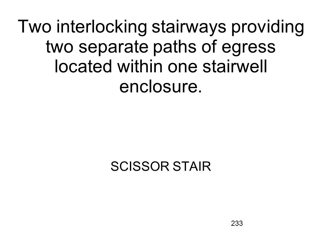 Two interlocking stairways providing two separate paths of egress located within one stairwell enclosure.