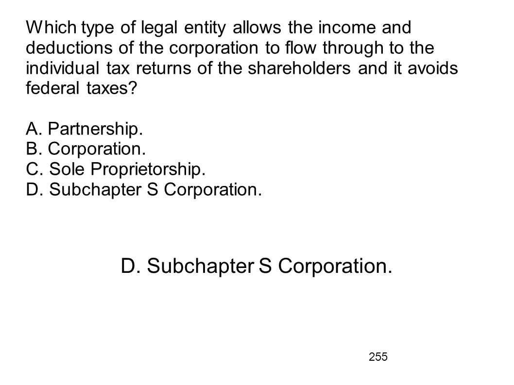 D. Subchapter S Corporation.