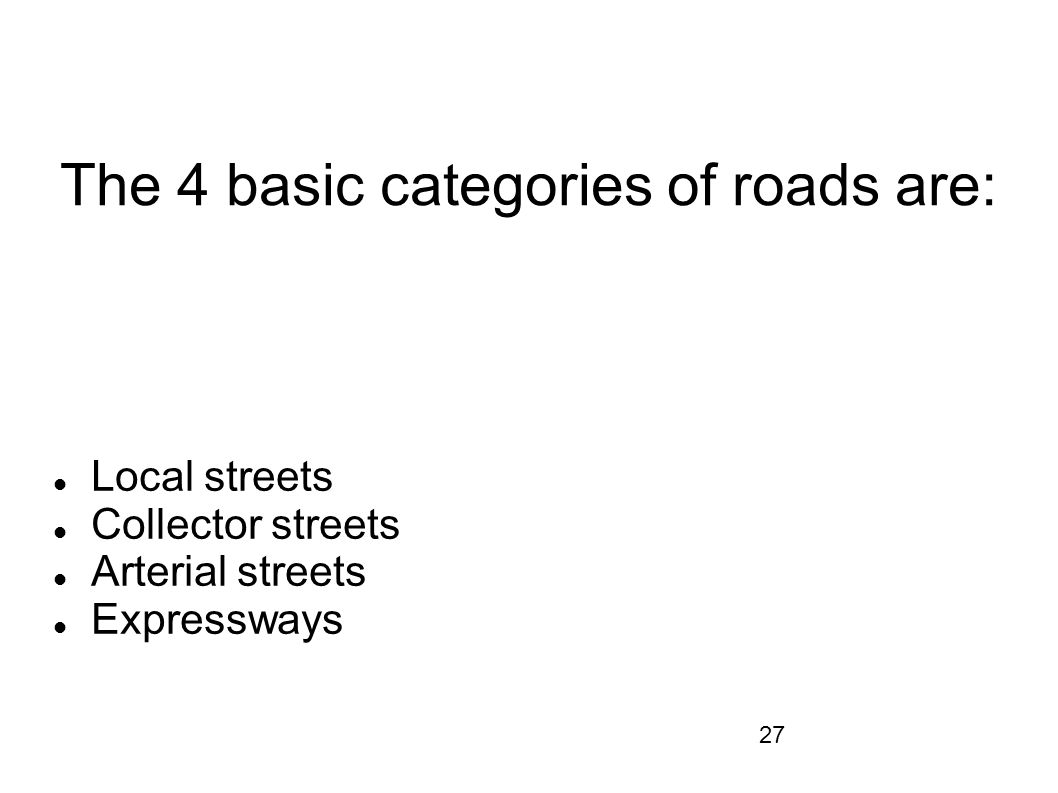 The 4 basic categories of roads are:
