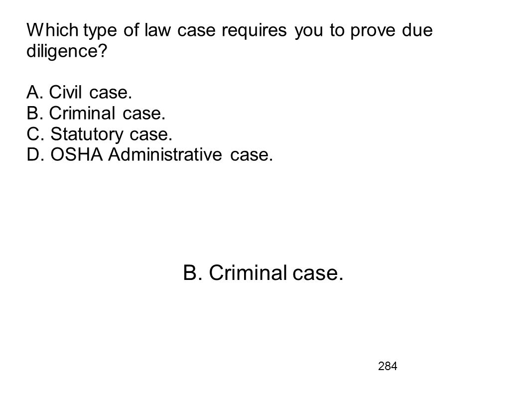 Which type of law case requires you to prove due diligence. A
