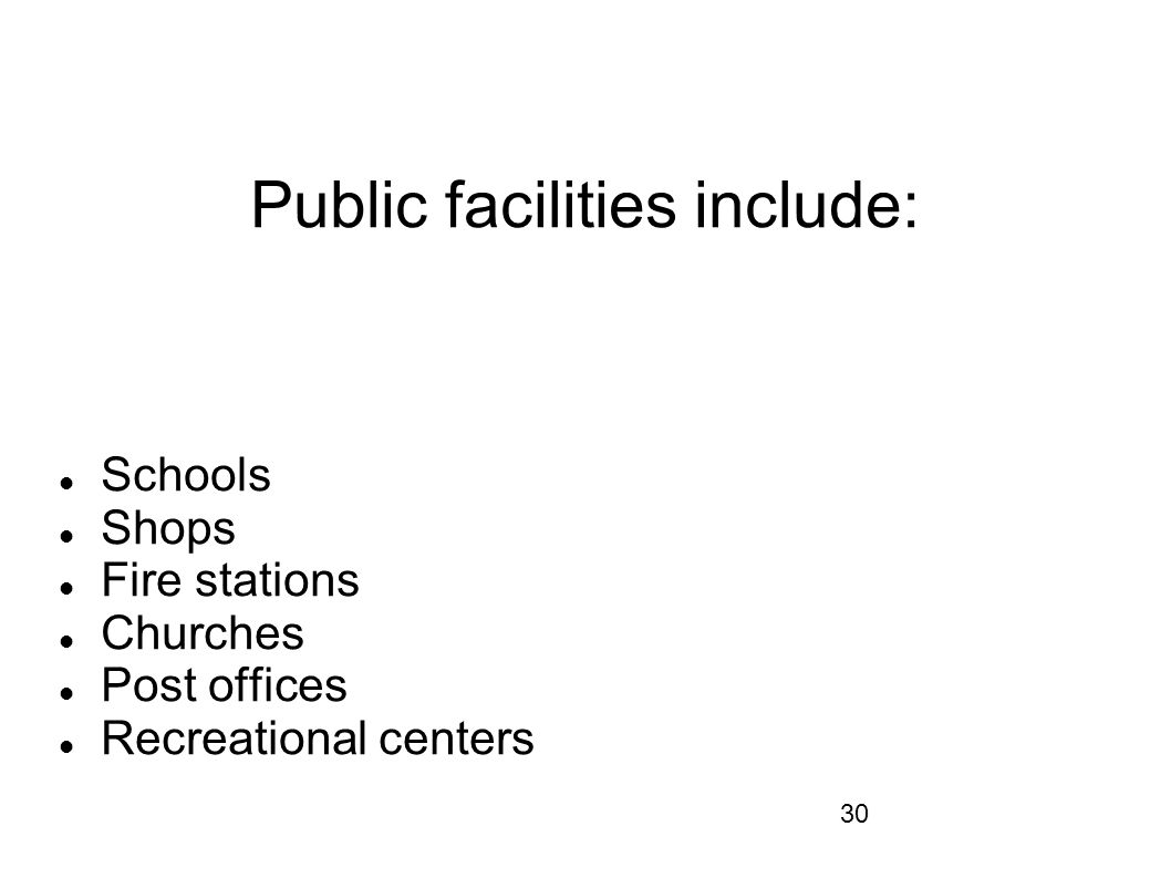 Public facilities include: