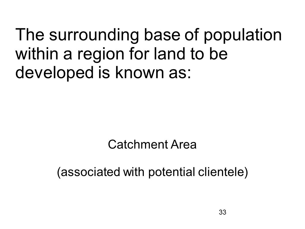 Catchment Area (associated with potential clientele)
