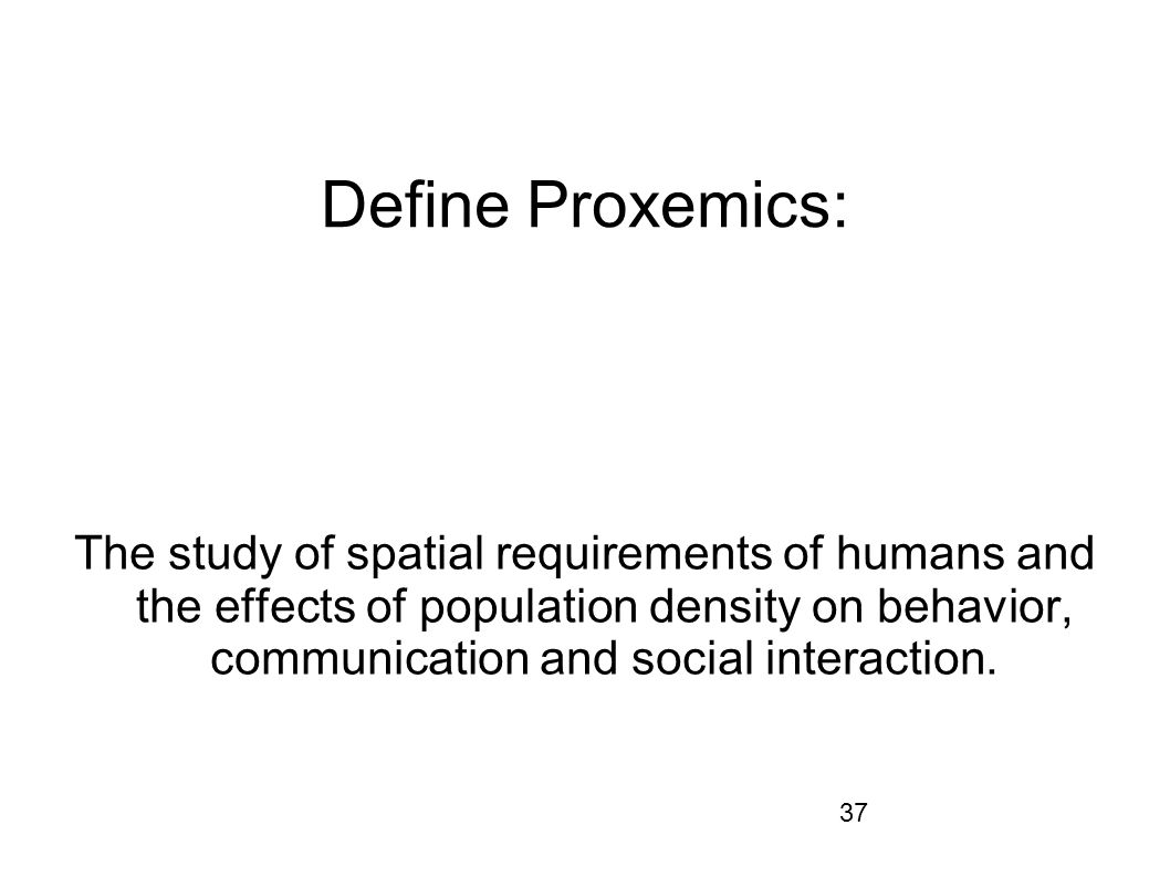 Define Proxemics: