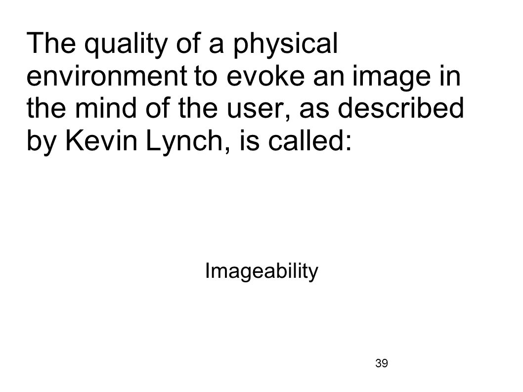 The quality of a physical environment to evoke an image in the mind of the user, as described by Kevin Lynch, is called: