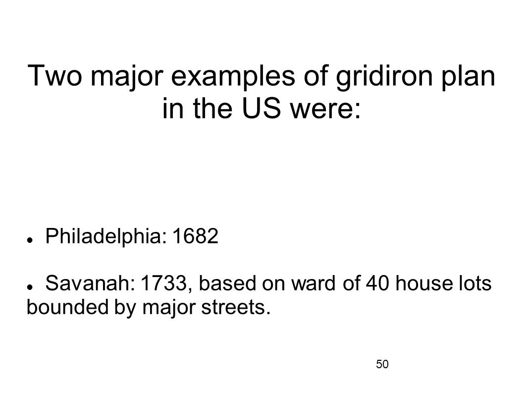 Two major examples of gridiron plan in the US were:
