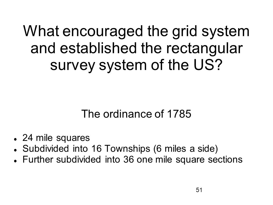 What encouraged the grid system and established the rectangular survey system of the US