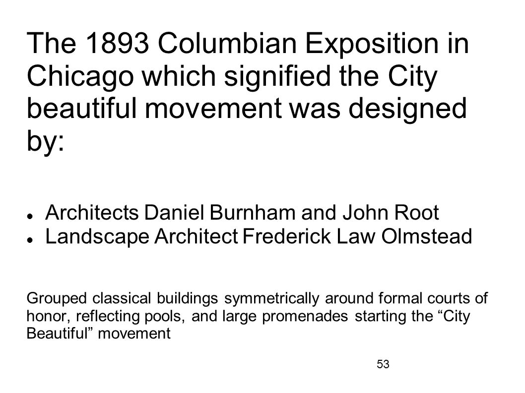 The 1893 Columbian Exposition in Chicago which signified the City beautiful movement was designed by: