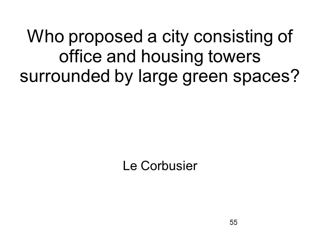 Who proposed a city consisting of office and housing towers surrounded by large green spaces