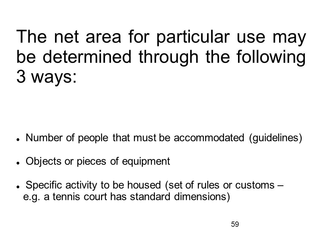 The net area for particular use may be determined through the following 3 ways: