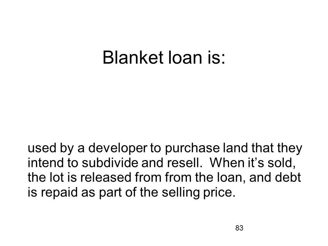 Blanket loan is: