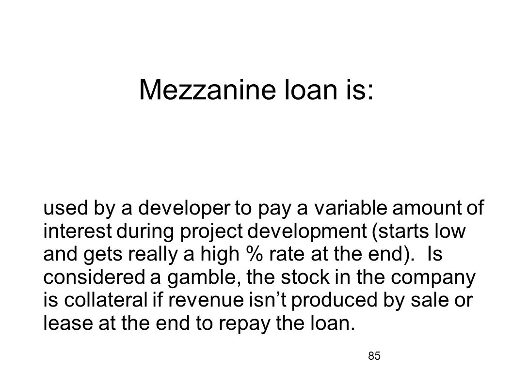 Mezzanine loan is: