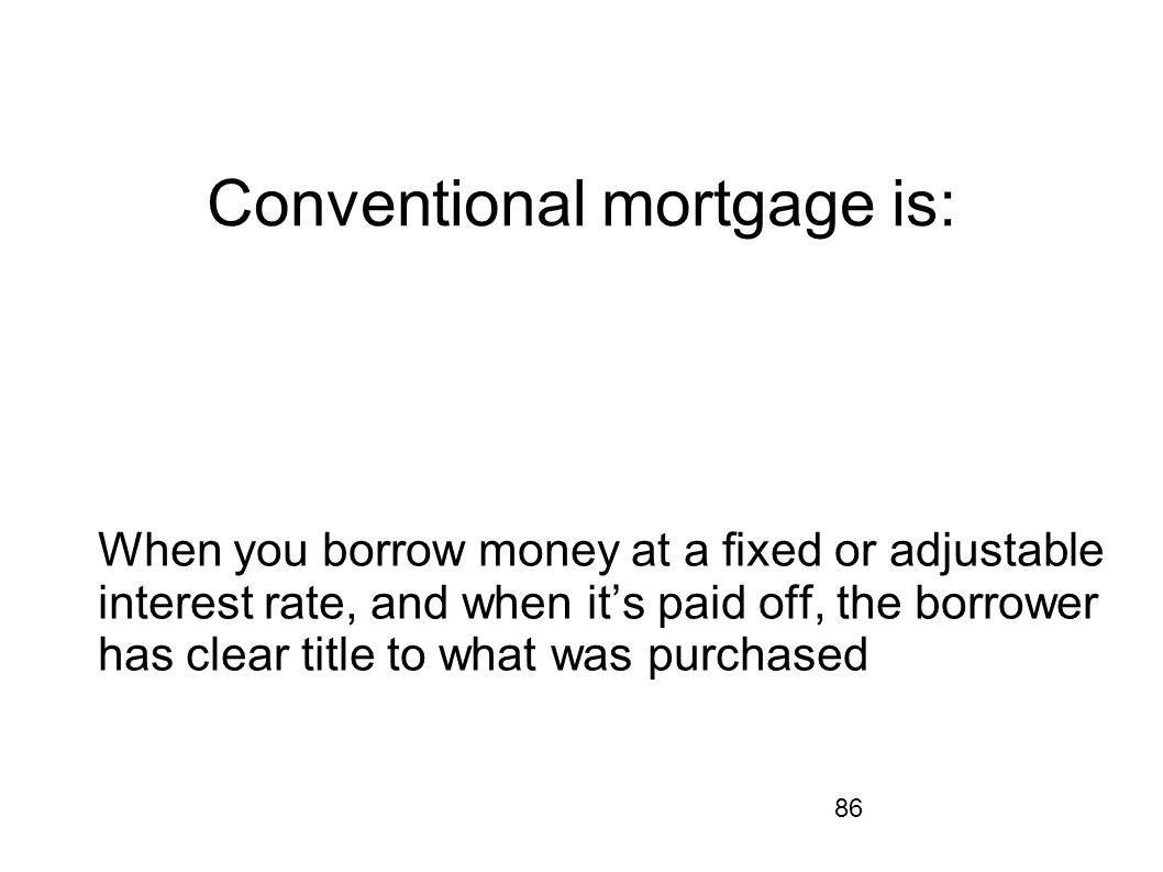 Conventional mortgage is: