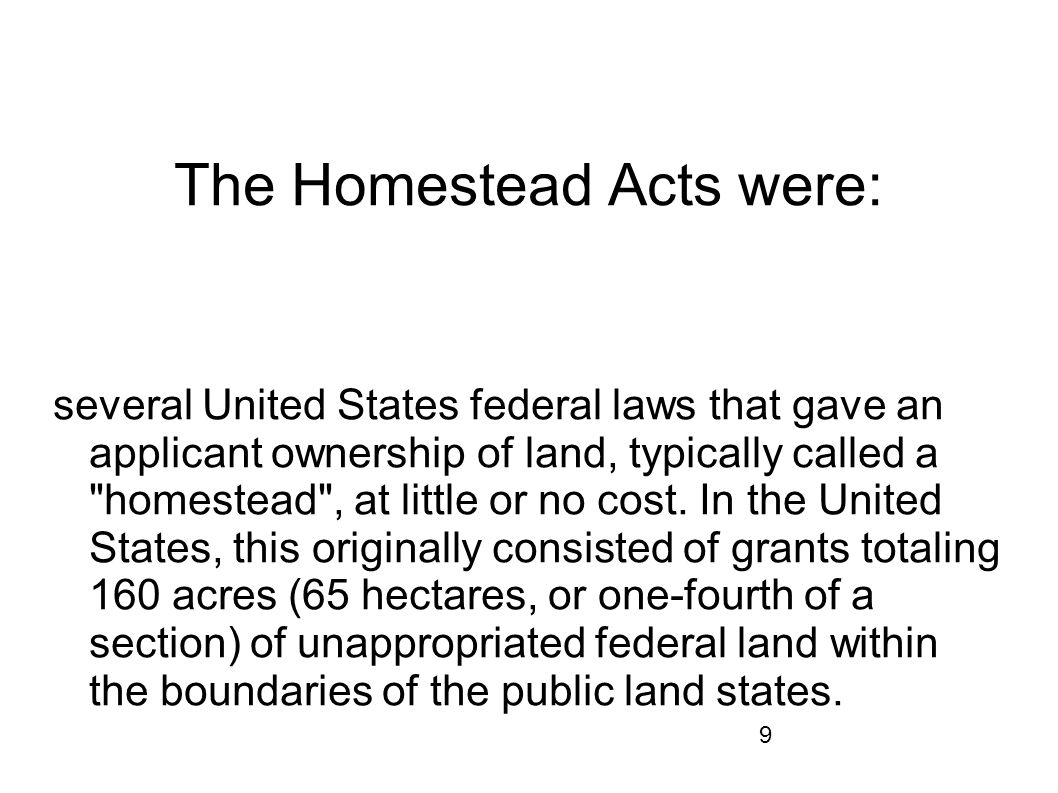 The Homestead Acts were: