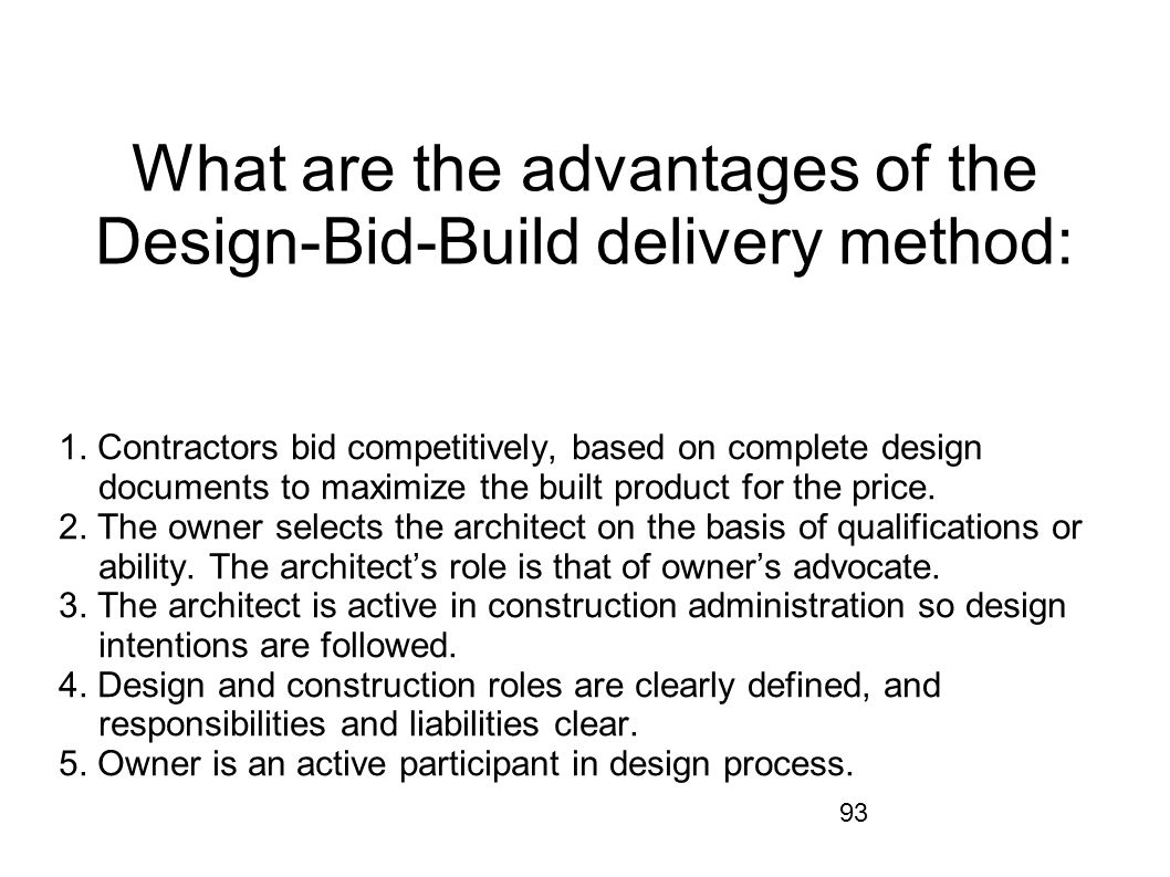 What are the advantages of the Design-Bid-Build delivery method: