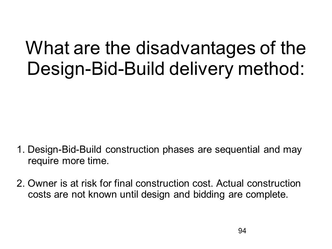 What are the disadvantages of the Design-Bid-Build delivery method: