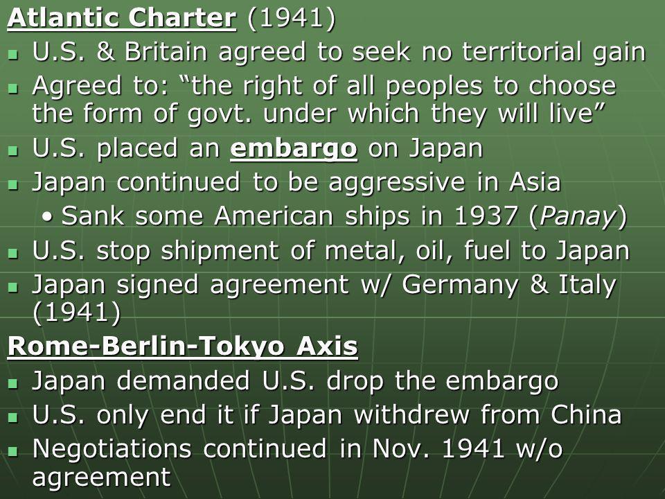 Atlantic Charter (1941) U.S. & Britain agreed to seek no territorial gain.
