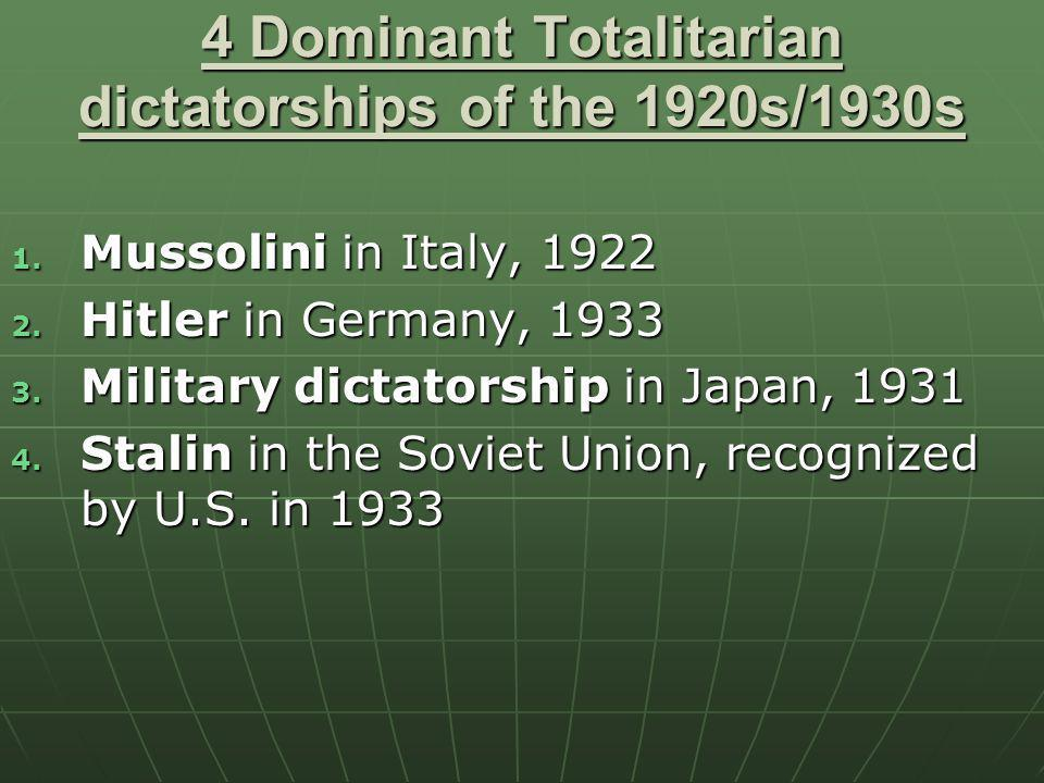 4 Dominant Totalitarian dictatorships of the 1920s/1930s