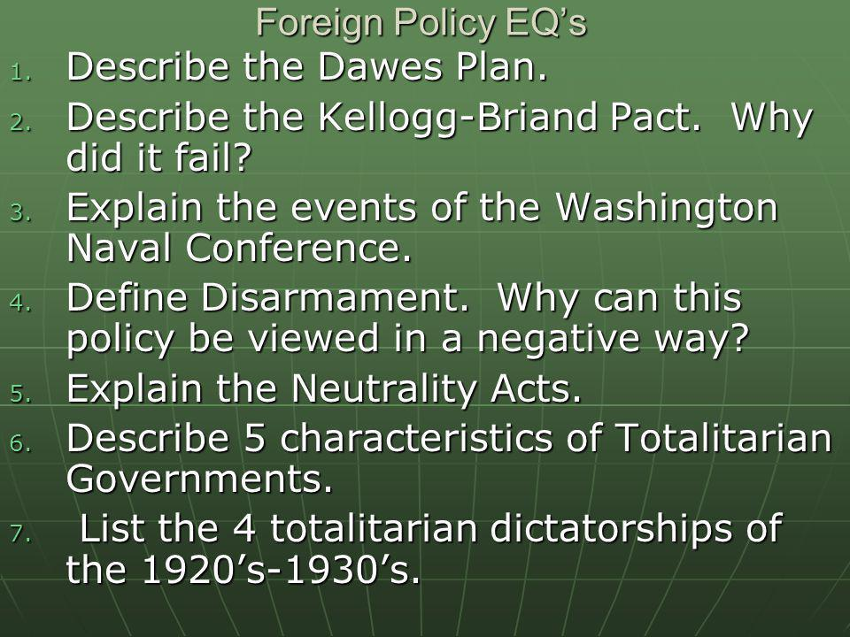 Foreign Policy EQ's Describe the Dawes Plan. Describe the Kellogg-Briand Pact. Why did it fail