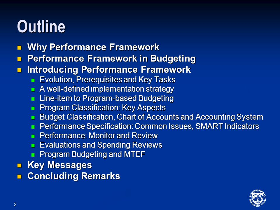 Outline Why Performance Framework Performance Framework in Budgeting