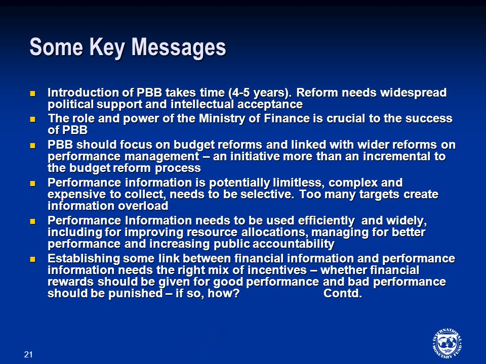 Some Key Messages Introduction of PBB takes time (4-5 years). Reform needs widespread political support and intellectual acceptance.