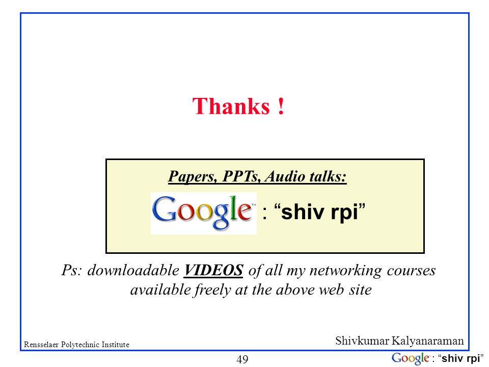 Thanks ! : shiv rpi Papers, PPTs, Audio talks: