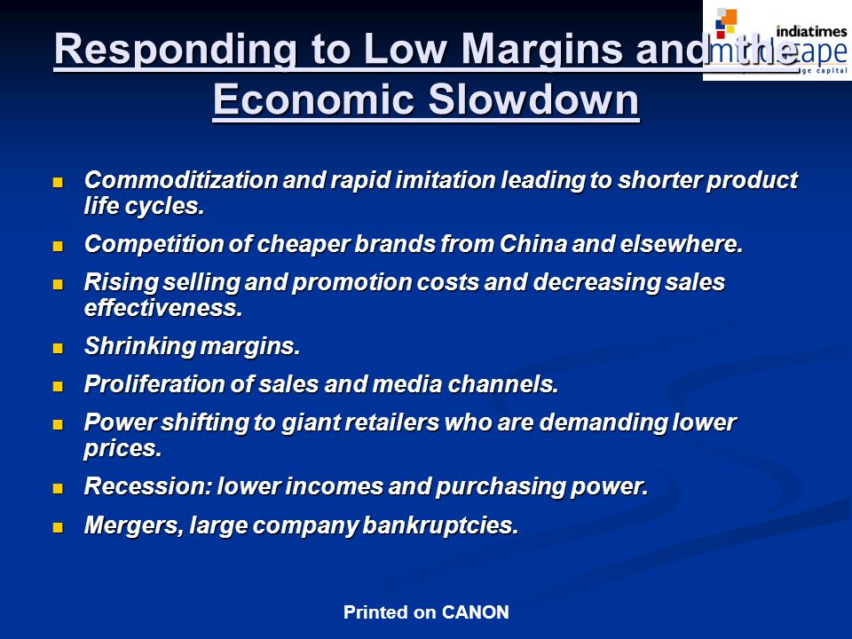 Responding to Low Margins and the Economic Slowdown