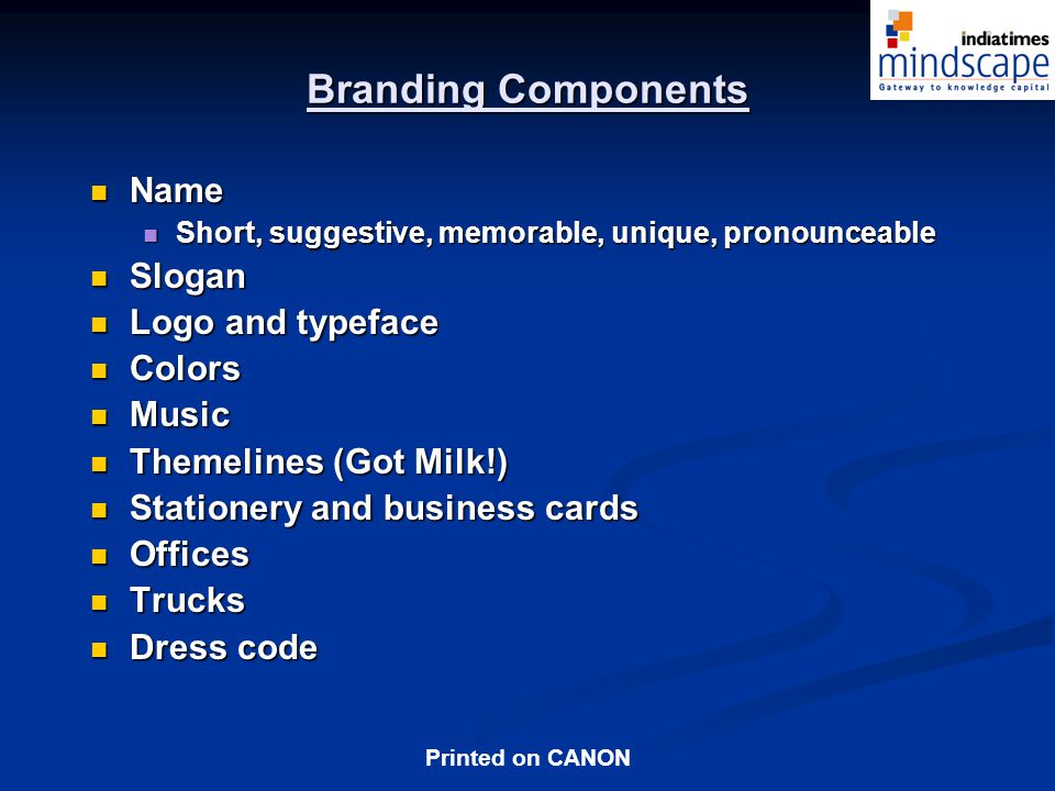 Branding Components Name Slogan Logo and typeface Colors Music