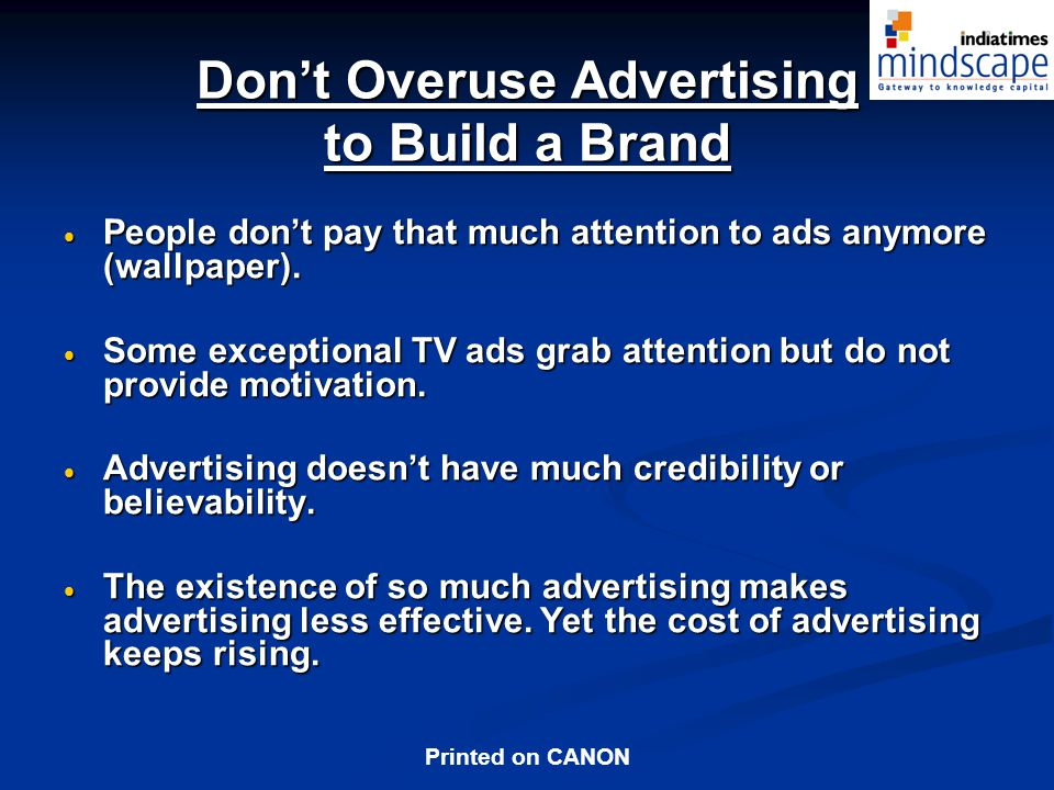 Don't Overuse Advertising to Build a Brand
