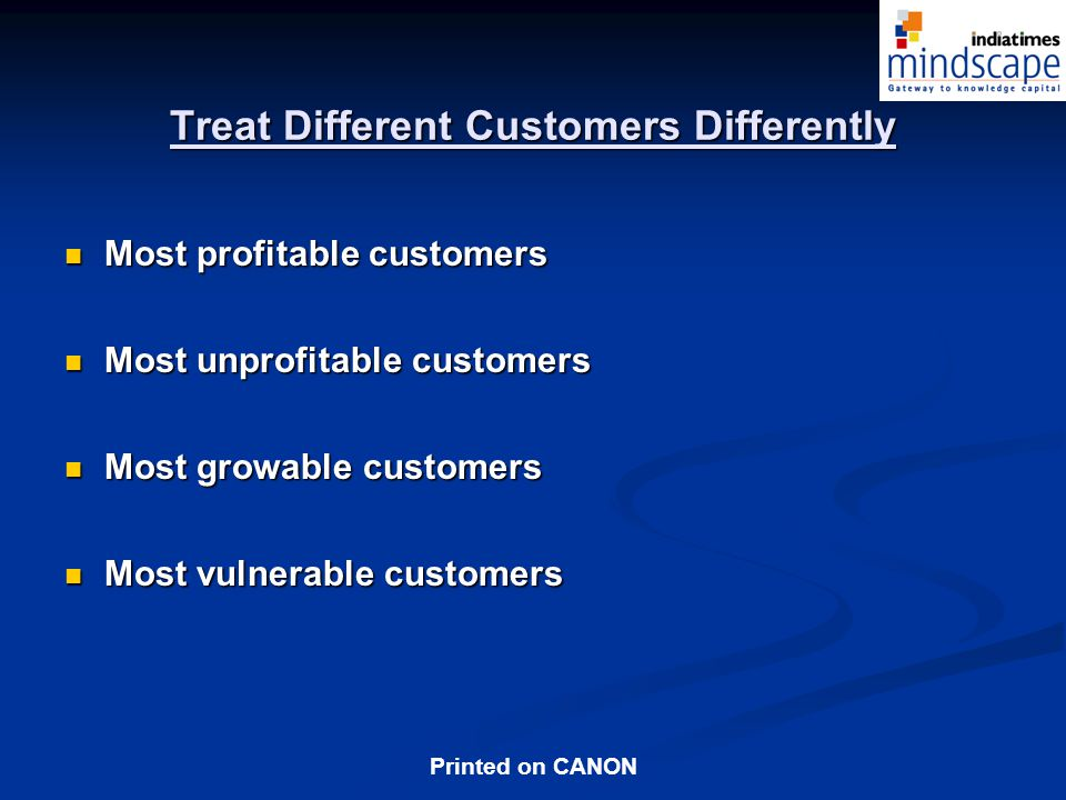 Treat Different Customers Differently