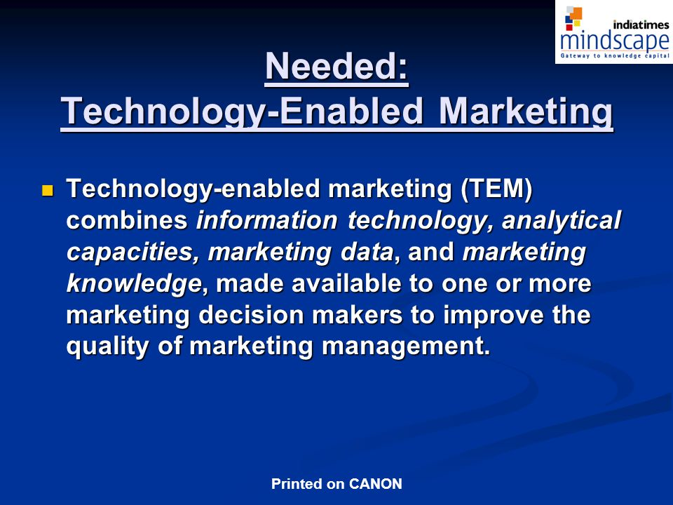 Needed: Technology-Enabled Marketing
