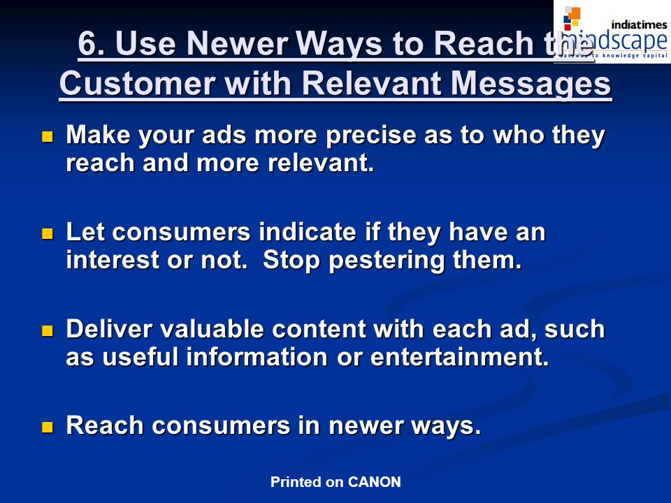 6. Use Newer Ways to Reach the Customer with Relevant Messages