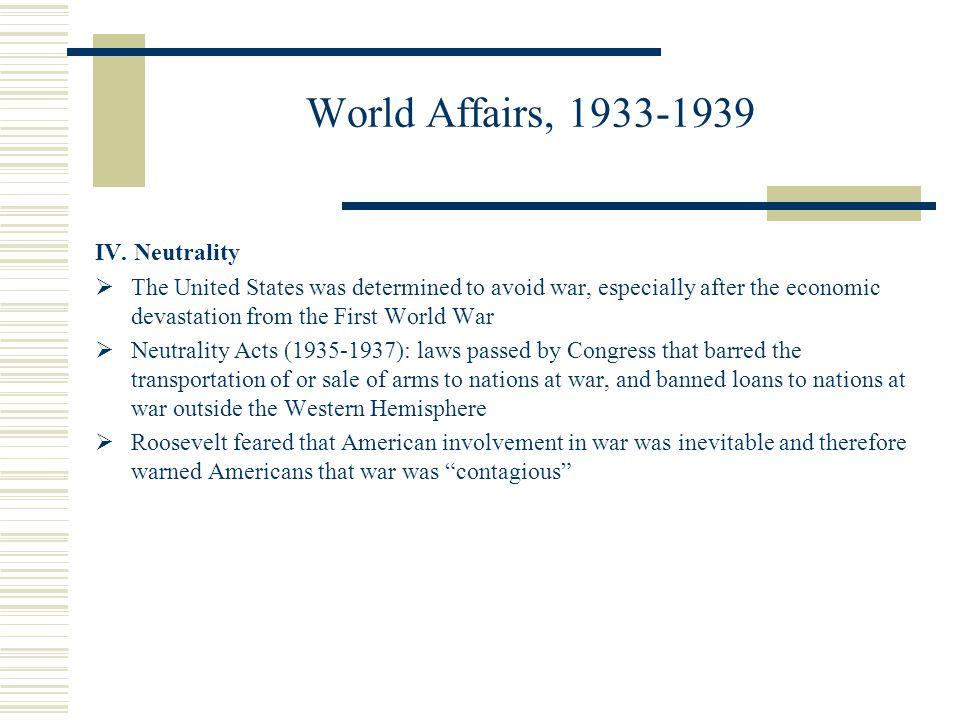 World Affairs, 1933-1939 IV. Neutrality