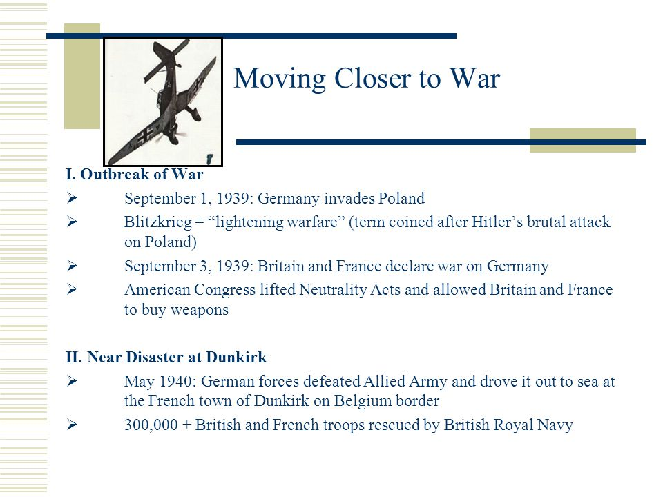 Moving Closer to War I. Outbreak of War