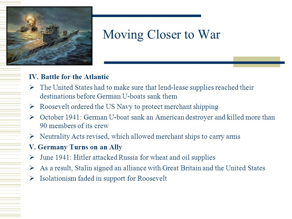 Moving Closer to War IV. Battle for the Atlantic