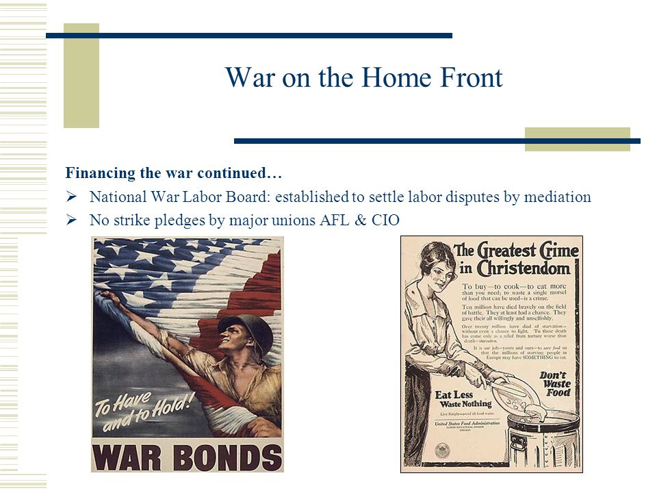 War on the Home Front Financing the war continued…