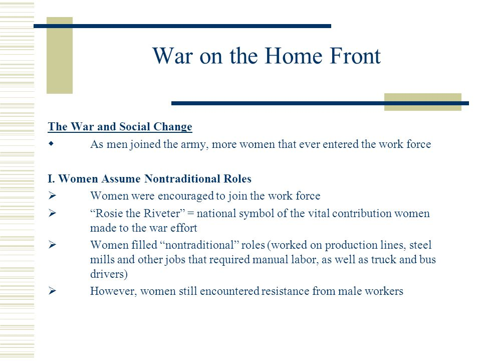 War on the Home Front The War and Social Change