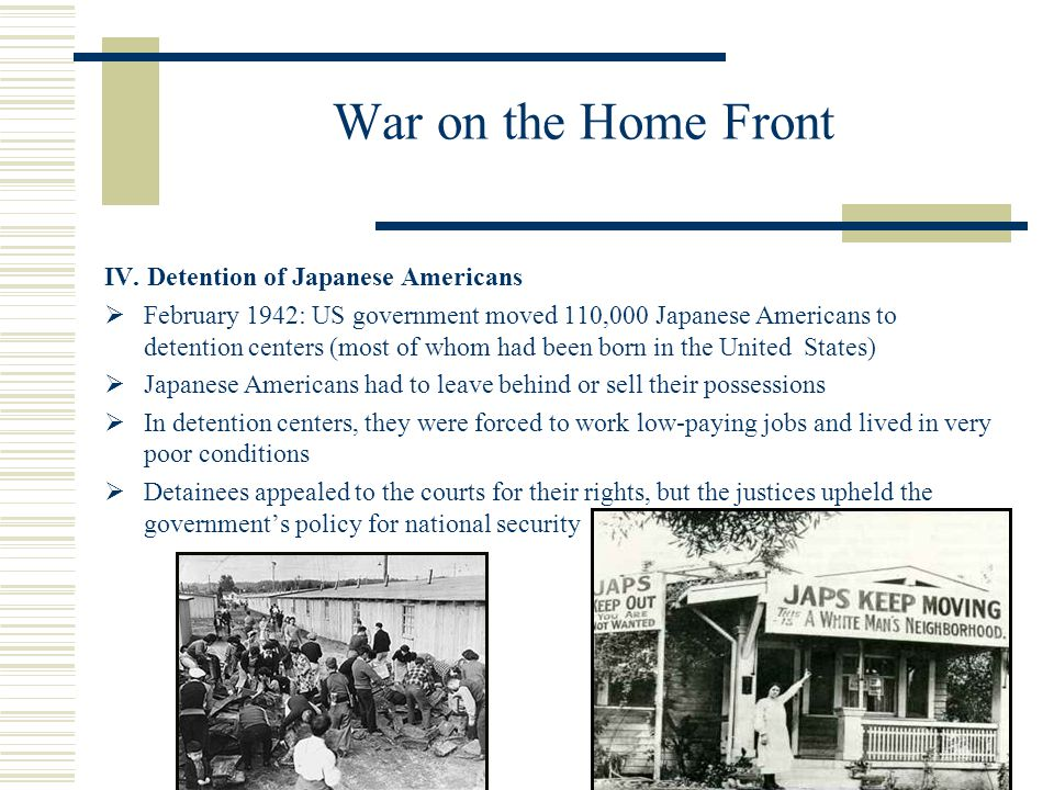 War on the Home Front IV. Detention of Japanese Americans