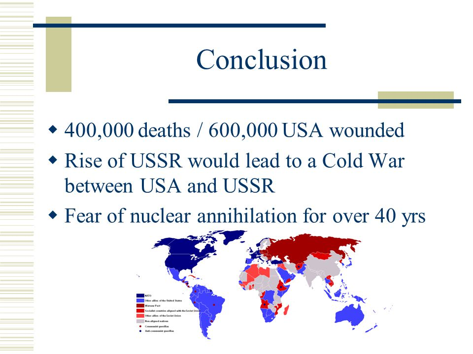 Conclusion 400,000 deaths / 600,000 USA wounded