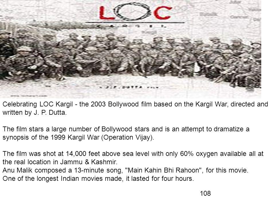 Celebrating LOC Kargil - the 2003 Bollywood film based on the Kargil War, directed and written by J. P. Dutta.