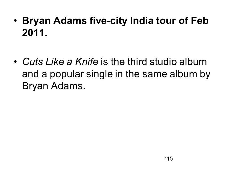 Bryan Adams five-city India tour of Feb 2011.