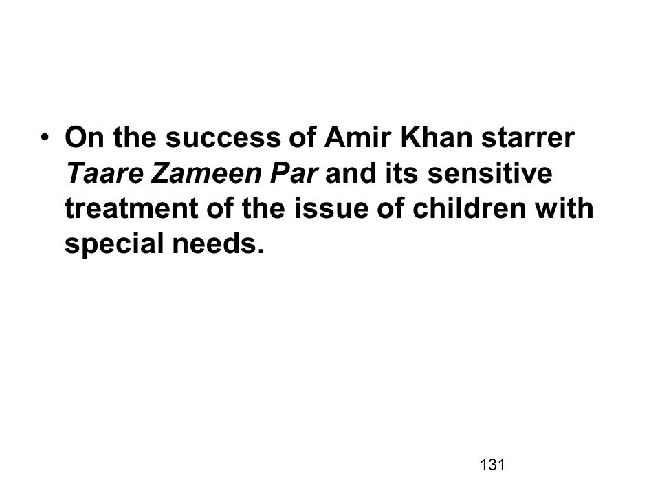 On the success of Amir Khan starrer Taare Zameen Par and its sensitive treatment of the issue of children with special needs.