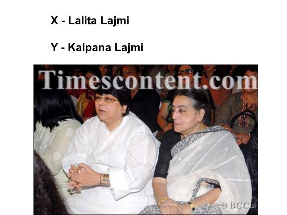 X - Lalita Lajmi Y - Kalpana Lajmi